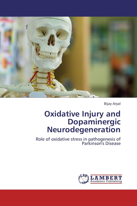 Oxidative Injury and Dopaminergic Neurodegeneration
