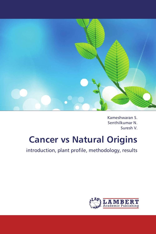 Cancer vs Natural Origins