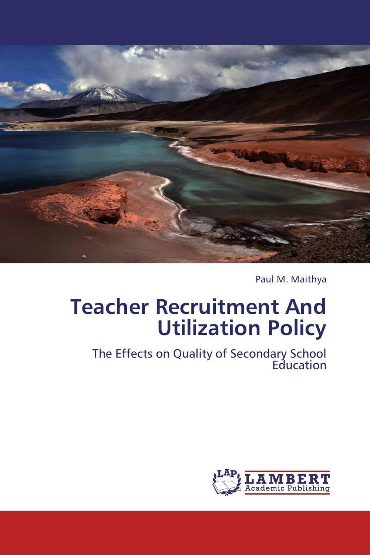 Teacher Recruitment And Utilization Policy