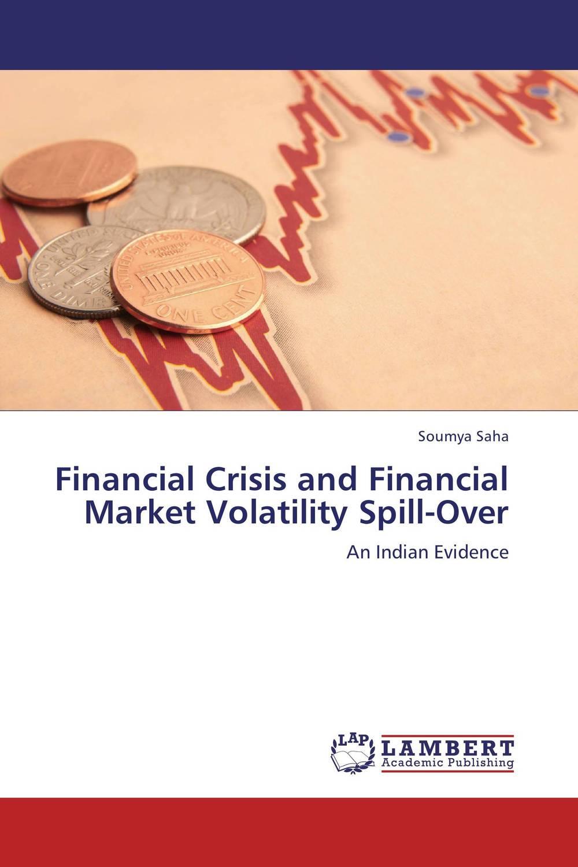 Soumya Saha Financial Crisis and Financial Market Volatility Spill-Over смеситель для раковины vidima сева дуо ba111aa