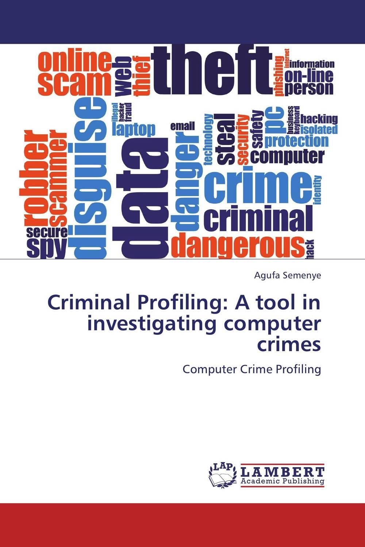 Criminal Profiling: A tool in investigating computer crimes