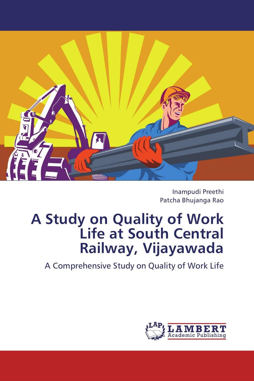 A Study on Quality of Work Life at South Central Railway, Vijayawada