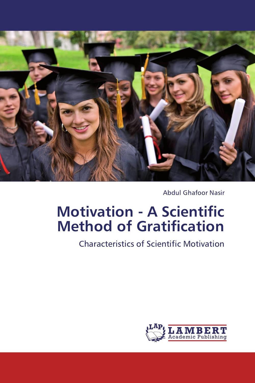 Motivation - A Scientific Method of Gratification