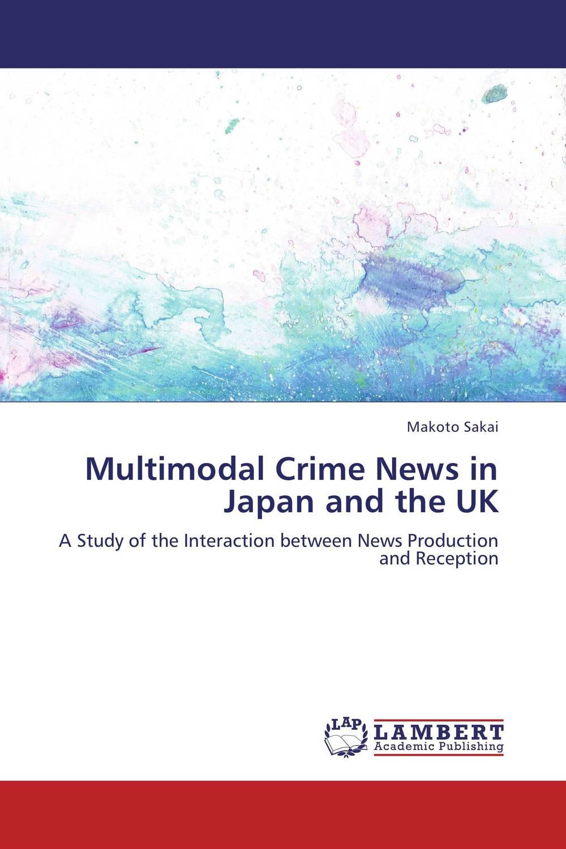 Makoto Sakai Multimodal Crime News in Japan and the UK