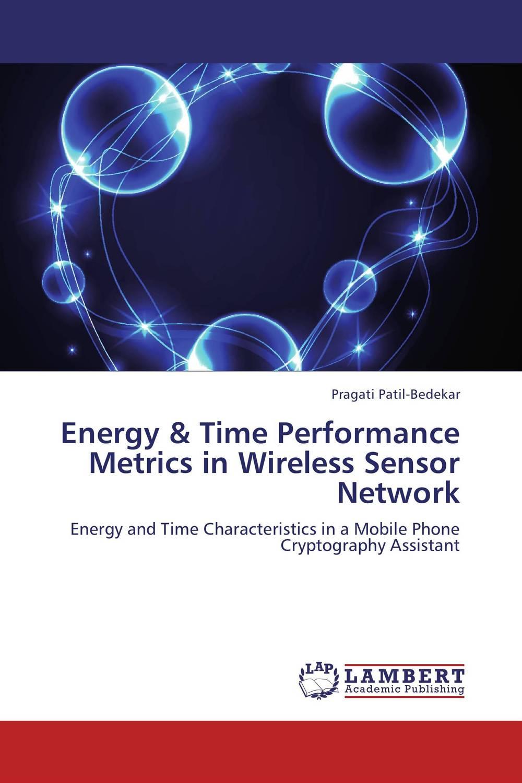 Energy & Time Performance Metrics in Wireless Sensor Network