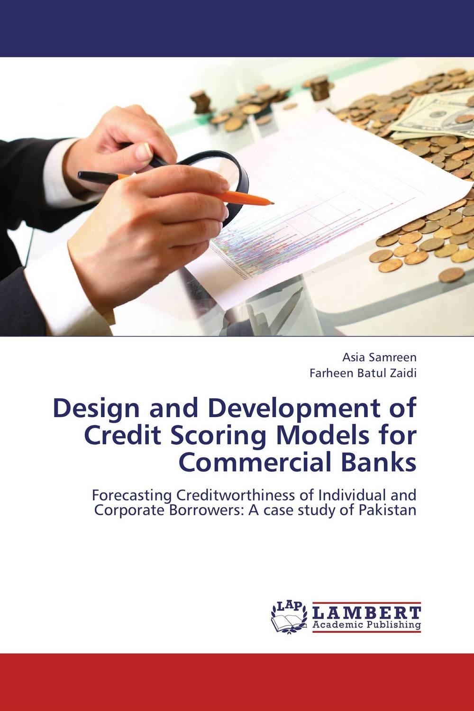 Design and Development of Credit Scoring Models for Commercial Banks