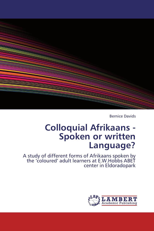 Colloquial Afrikaans - Spoken or written Language?
