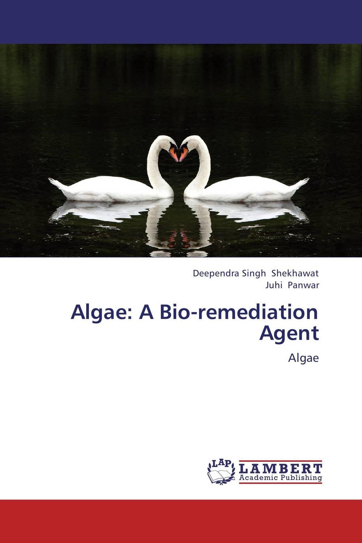 Algae: A Bio-remediation Agent