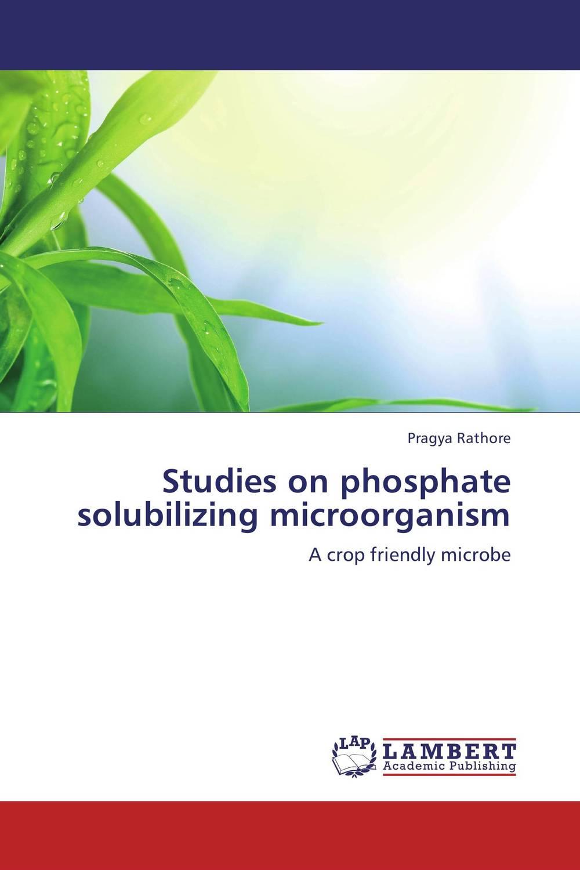 Studies on phosphate solubilizing microorganism