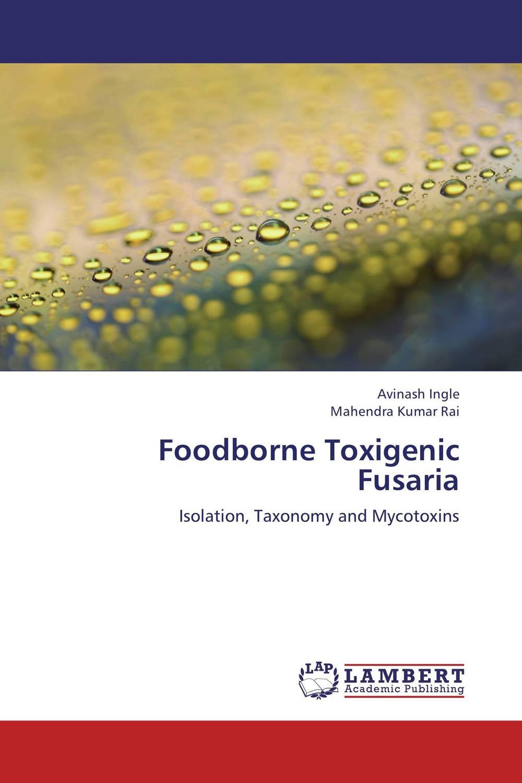 Avinash Ingle and Mahendra Kumar Rai Foodborne Toxigenic Fusaria mahendra singh ashawat and nilima kanwar hada ethical guideline on paediatric drug development regulatory aspects