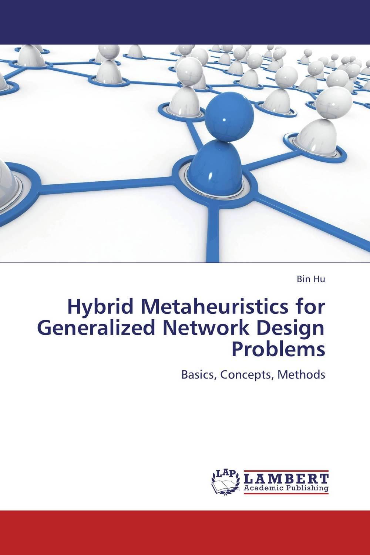 Hybrid Metaheuristics for Generalized Network Design Problems