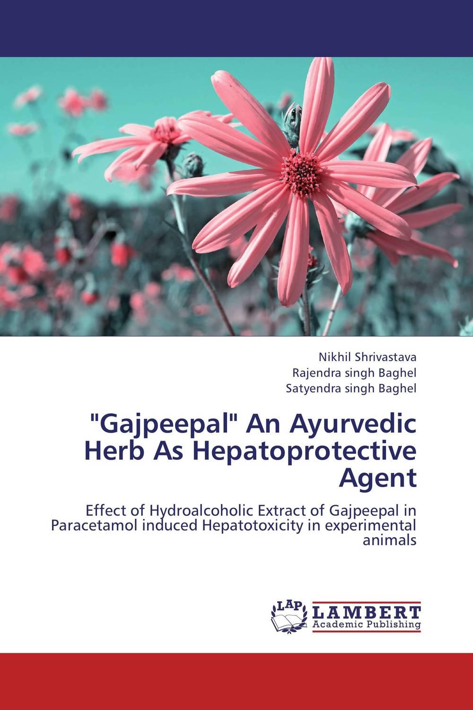 """Gajpeepal"" An Ayurvedic Herb As Hepatoprotective Agent"