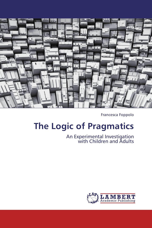 The Logic of Pragmatics