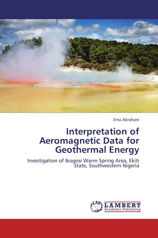 Ema Abraham Interpretation of Aeromagnetic Data for Geothermal Energy г к жуков воспоминания и размышления комплект из 2 книг