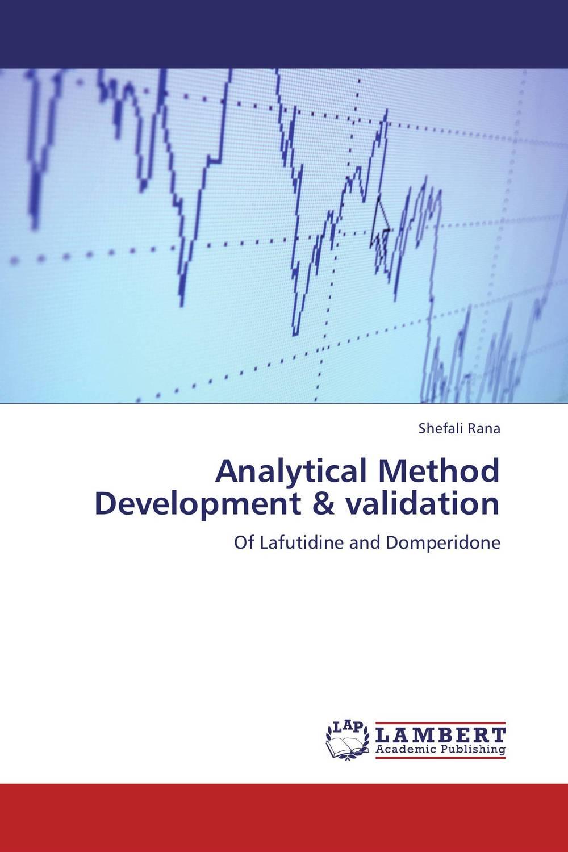 Shefali Rana Analytical Method Development & validation raja abhilash punagoti and venkateshwar rao jupally introduction to analytical method development and validation