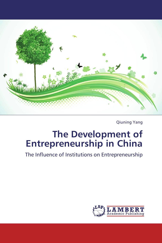 Qiuning Yang The Development of Entrepreneurship in China