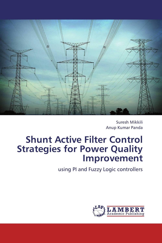 Suresh Mikkili and Anup Kumar Panda Shunt Active Filter Control Strategies for Power Quality Improvement