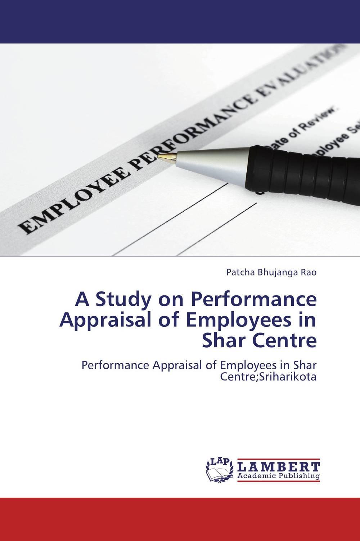 Patcha Bhujanga Rao A Study on Performance Appraisal of Employees in Shar Centre комплект сменных картриджей к стационарному фильтру ita filter антижелезо мжф
