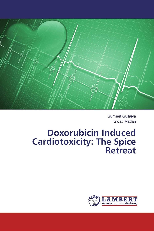 Doxorubicin Induced Cardiotoxicity: The Spice Retreat