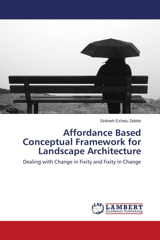 Affordance Based Conceptual Framework for Landscape Architecture