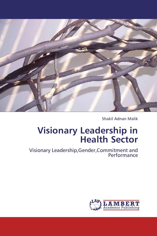 Visionary Leadership in Health Sector