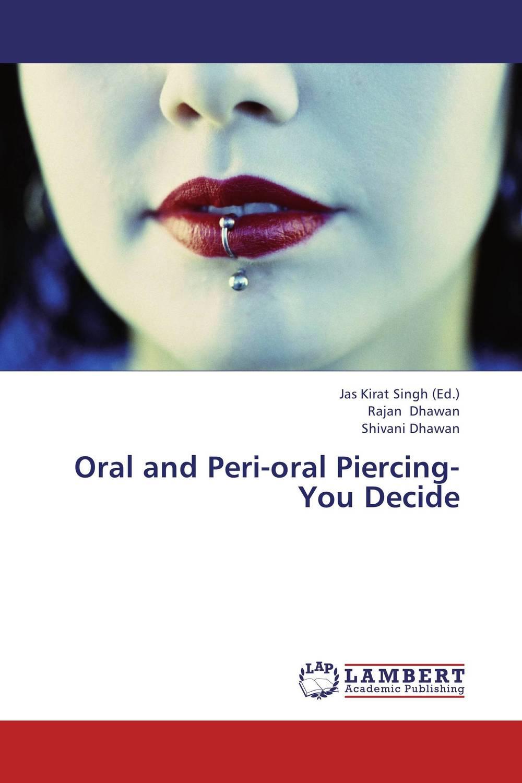 Oral and Peri-oral Piercing-You Decide