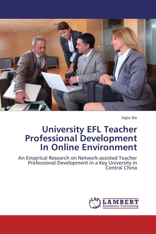 University EFL Teacher Professional Development In Online Environment