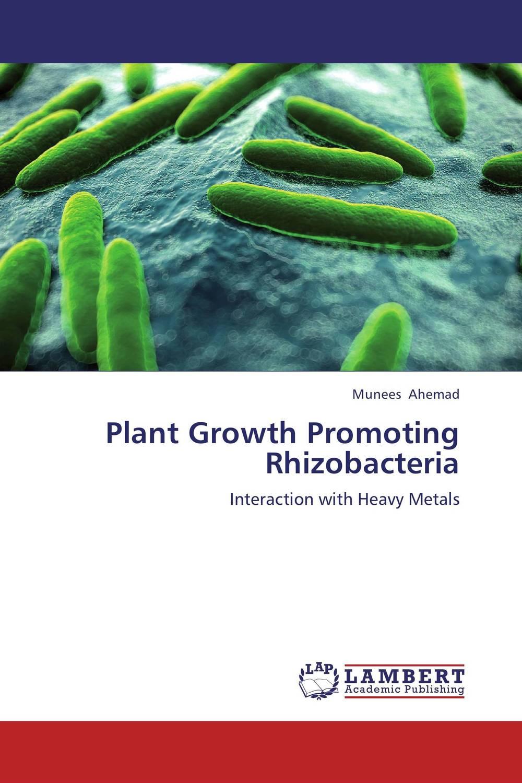 Plant Growth Promoting Rhizobacteria