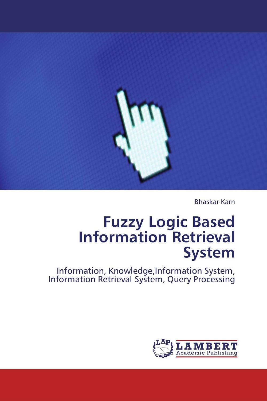 Fuzzy Logic Based Information Retrieval System