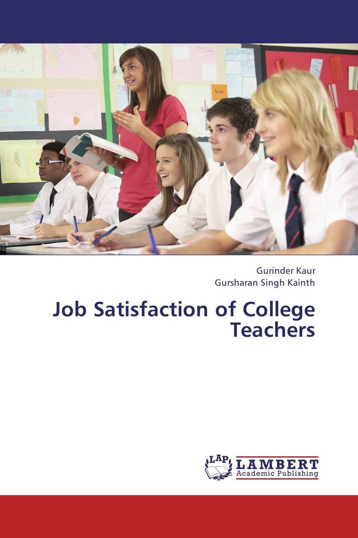 Job Satisfaction of College Teachers