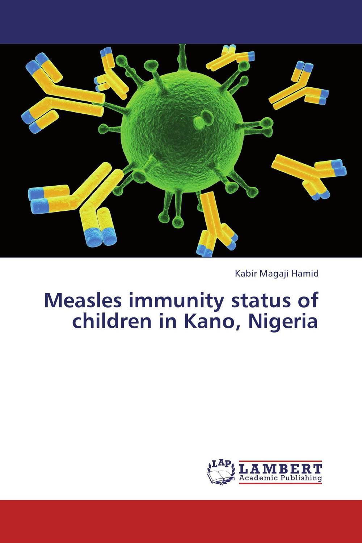 Measles immunity status of children in Kano, Nigeria