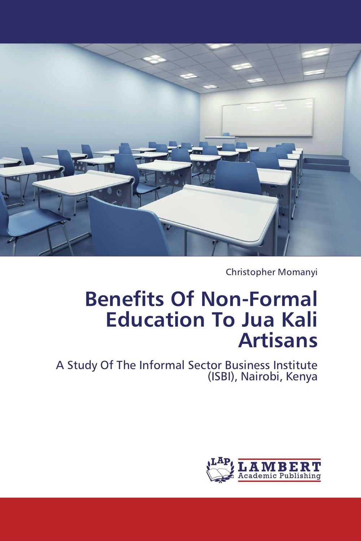 Benefits Of Non-Formal Education To Jua Kali Artisans