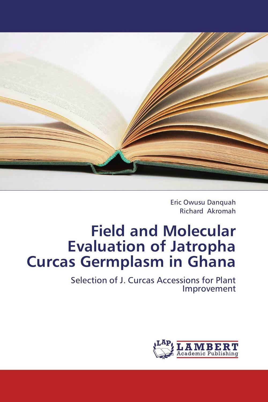 Eric Owusu Danquah and Richard Akromah Field and Molecular Evaluation of Jatropha Curcas Germplasm in Ghana кольца д занавесок primanova 12 шт серые
