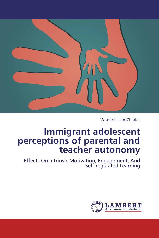 Immigrant adolescent perceptions of parental and teacher autonomy