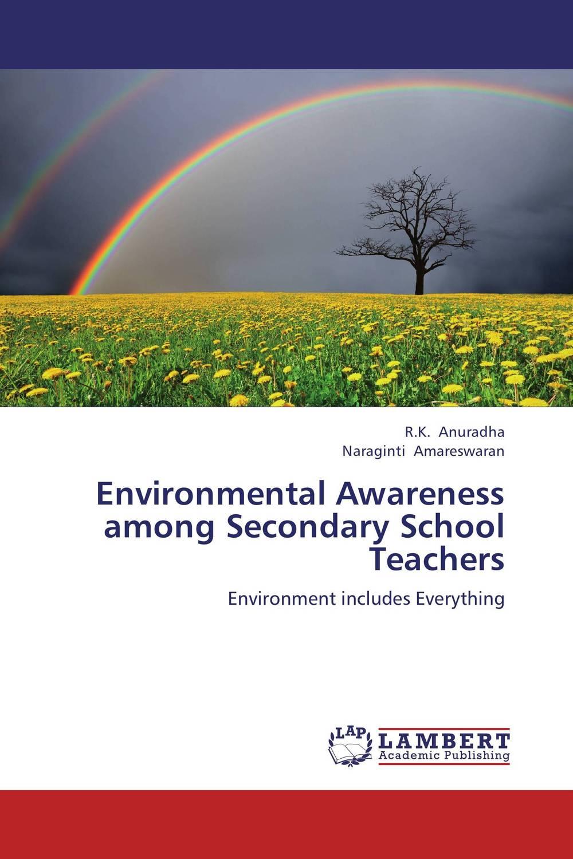 Environmental Awareness among Secondary School Teachers
