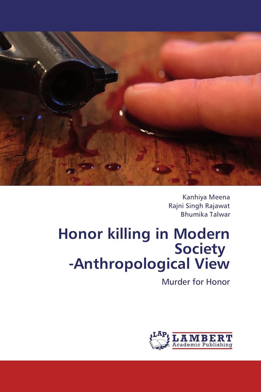 Kanhiya Meena,Rajni Singh Rajawat and Bhumika Talwar Honor killing in Modern Society -Anthropological View ranbir singh and amarjit singh status of haryana tourism