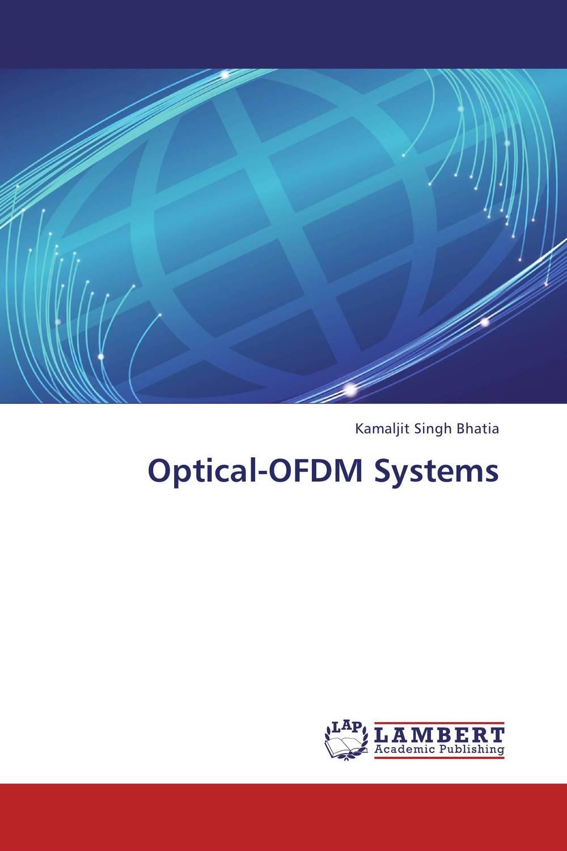 Kamaljit Singh Bhatia Optical-OFDM Systems baljit singh polymeric pesticide delivery systems to control environmental hazards