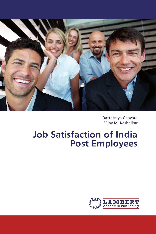 Dattatraya Chavare and Vijay M. Kashalkar Job Satisfaction of India Post Employees vijay kumar sodadas and gananath khilla constructs of job satisfaction a study in an indian organisation