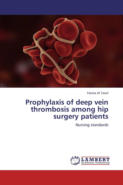 Prophylaxis of deep vein thrombosis among hip surgery patients