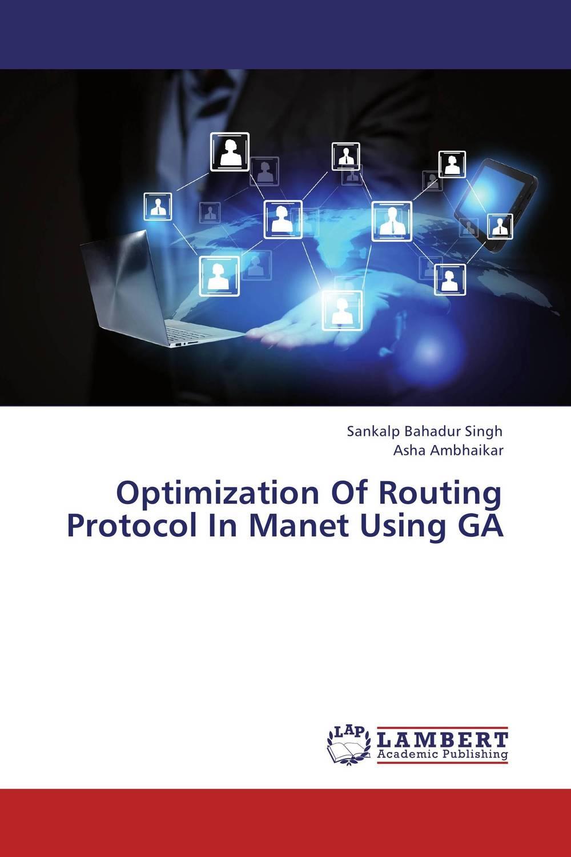 Sankalp Bahadur Singh and Asha Ambhaikar Optimization Of Routing Protocol In Manet Using GA harsimranjit gill and ajmer singh selection of parameter 'r' in rc5 algorithm