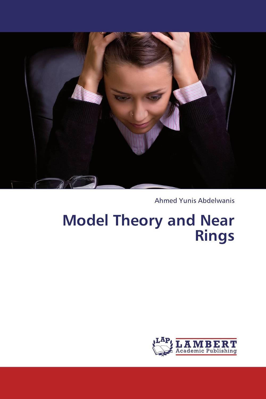 все цены на  Ahmed Yunis Abdelwanis Model Theory and Near Rings  в интернете