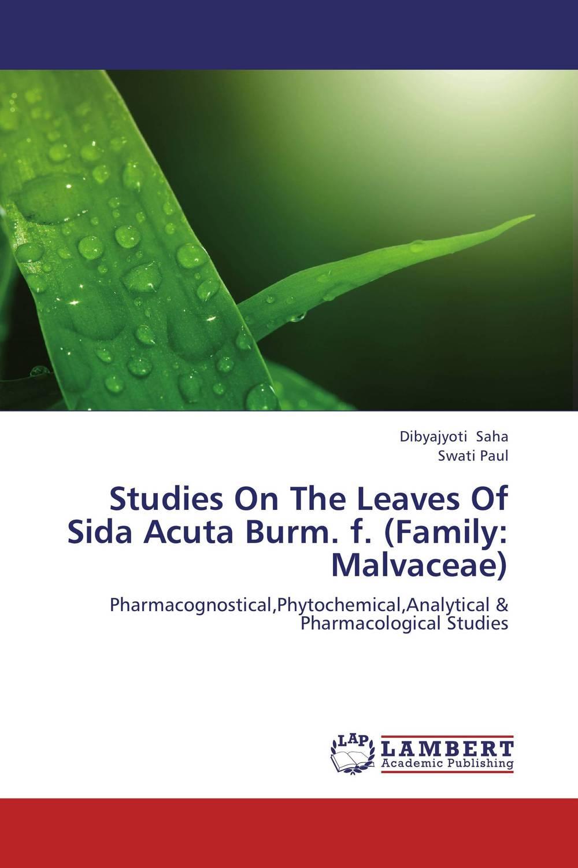 Studies On The Leaves Of Sida Acuta Burm. f. (Family: Malvaceae)