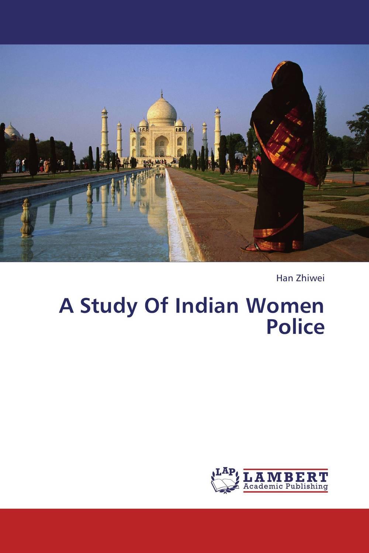 Han Zhiwei A Study Of Indian Women Police vijay kumar sodadas and gananath khilla constructs of job satisfaction a study in an indian organisation