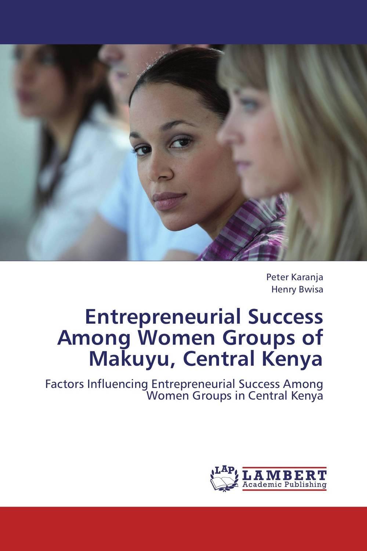 Entrepreneurial Success Among Women Groups of Makuyu, Central Kenya