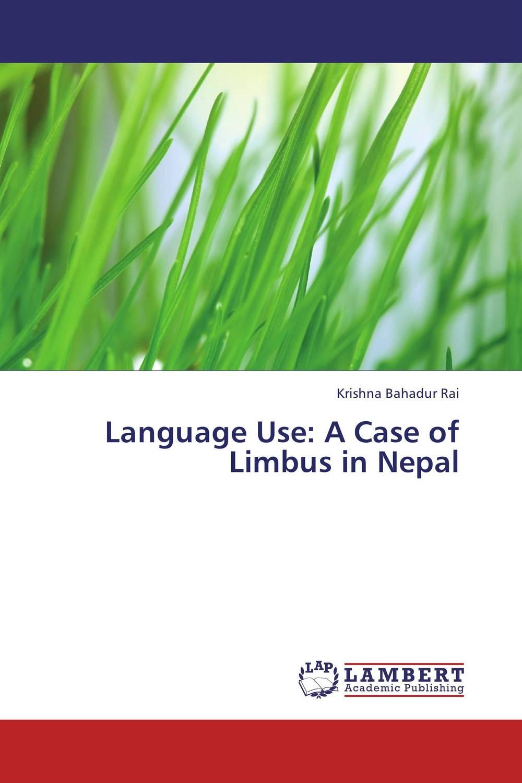 где купить  Krishna Bahadur Rai Language Use: A Case of Limbus in Nepal  по лучшей цене