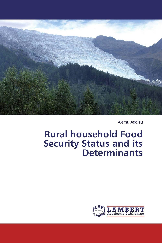 Alemu Addisu Rural household Food Security Status and its Determinants agatha daniel and charles olungah women s indigenous knowledge in household food security