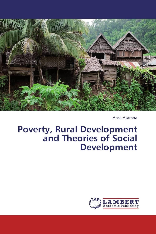 Ansa Asamoa Poverty, Rural Development and Theories of Social Development