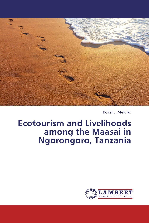 Ecotourism and Livelihoods among the Maasai in Ngorongoro, Tanzania