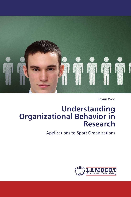 Understanding Organizational Behavior in Research