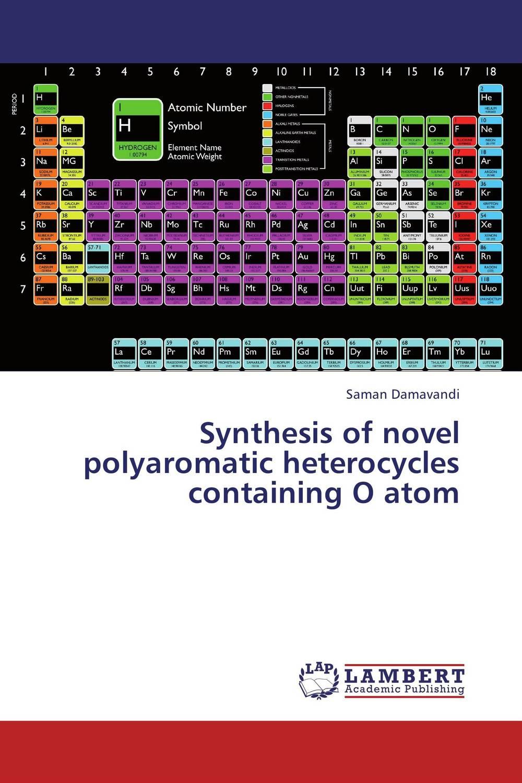 Saman Damavandi Synthesis of novel polyaromatic heterocycles containing O atom